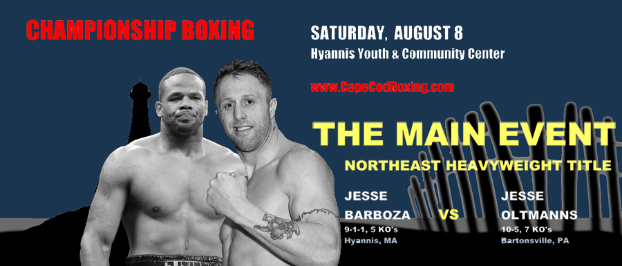 PRO BOXING RETURNS TO HYANNIS; JESSE BARBOZA CHALLENGES FOR HEAVYWEIGHT TITLE